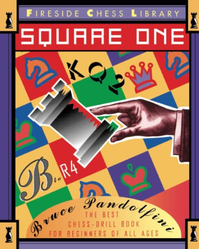 Square One: The Best Chess-Drill Book for Beginners of All Ages 9780671884246