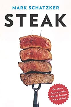 Steak: One Man's Search for the World's Tastiest Piece of Beef 9780670021819