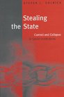 Stealing the State: Control and Collapse in Soviet Institutions 9780674836808