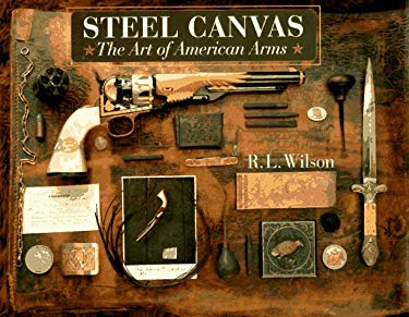 Steel Canvas: The Art of American Arms 9780679406730