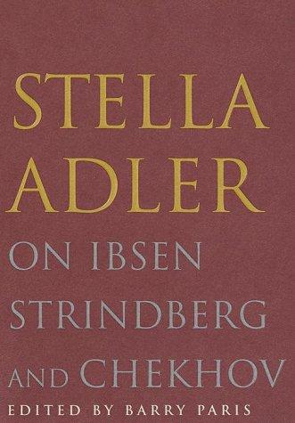 Stella Adler on Ibsen, Strindberg, and Chekhov 9780679424420