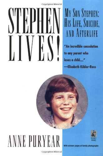 Stephen Lives!: My Son Stephen, His Life, Suicide, and Afterlife 9780671536640