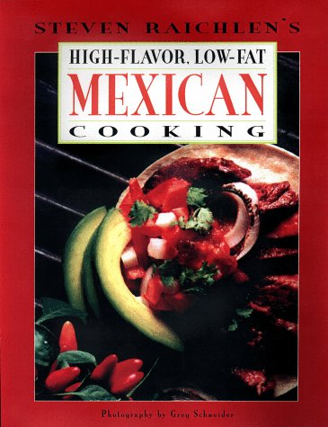 Steven Raichlen's High-Flavor, Low-Fat Mexican Cooking 9780670883882