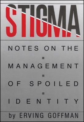 Stigma: Notes on the Management of Spoiled Identity 9780671622442