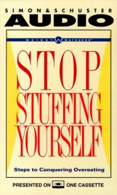 Stop Stuffing Yourself: 7 Steps to Overcoming Overeating 9780671043292