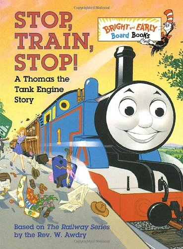 Stop, Train, Stop! a Thomas the Tank Engine Story (Thomas & Friends) 9780679892731