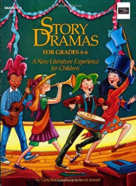Story Dramas for Grades 4-6: A New Literature Experience for Young Children 9780673363749