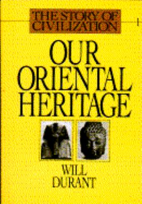 Story of Civilization, Vol I: Our Oriental Heritage: Volume I 9780671548001