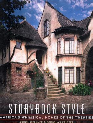 Storybook Style: America's Whimsical Homes of the Twenties 9780670893850