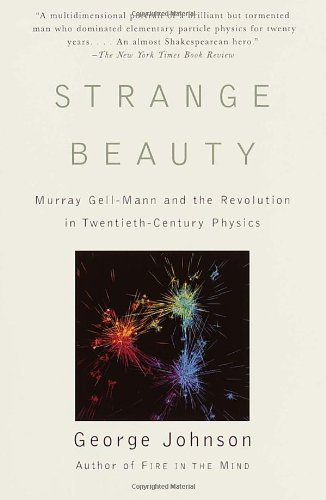 Strange Beauty: Murray Gell-Mann and the Revolution in Twentieth-Century Physics 9780679756880