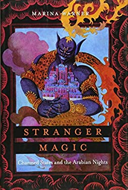 Stranger Magic: Charmed States and the Arabian Nights 9780674055308