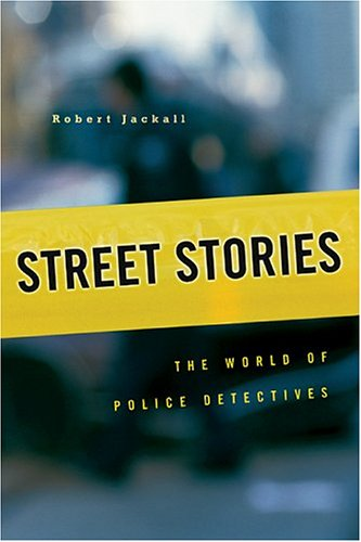 Street Stories: The World of Police Detectives 9780674017092