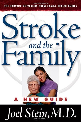 Stroke and the Family: A New Guide 9780674015135