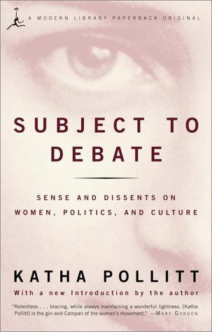 Subject to Debate: Sense and Dissents on Women, Politics, and Culture 9780679783435