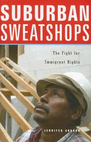 Suburban Sweatshops: The Fight for Immigrant Rights 9780674024045