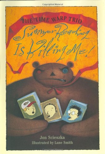 Summer Reading is Killing Me! - Scieszka, Jon / Smith, Lane