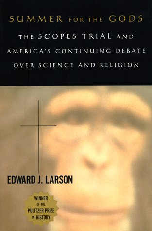 Summer for the Gods: The Scopes Trial and America's Continuing Debate Over Science
