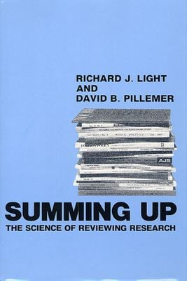 Summing Up: The Science of Reviewing Research 9780674854314