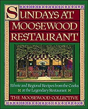 Sundays at Moosewood Restaurant: Ethnic and Regional Recipes from the Cooks at the Legendary Restaurant 9780671679903