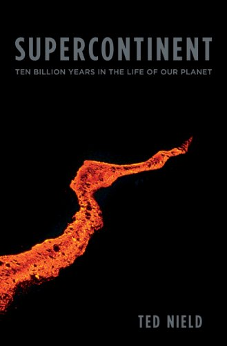 Supercontinent: Ten Billion Years in the Life of Our Planet 9780674026599