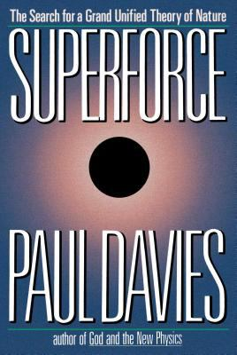 Superforce: The Search for a Grand Unified Theory of Nature 9780671605735