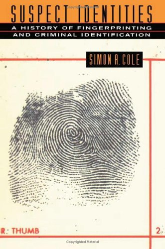 Suspect Identities: A History of Fingerprinting and Criminal Identification 9780674010024