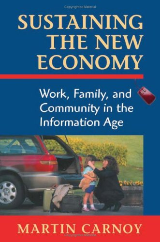 Sustaining the New Economy: Work, Family, and Community in the Information Age 9780674008748