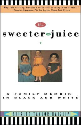 Sweeter the Juice: A Family Memoir in Black and White 9780671899332