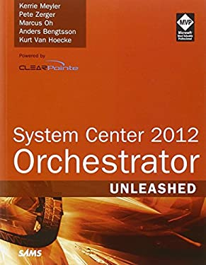 System Center 2012 Orchestrator Unleashed 9780672336102