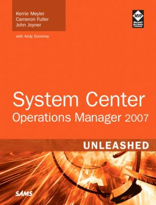 System Center Operations Manager 2007 Unleashed [With CDROM] 9780672329555