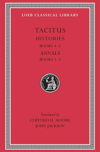 Histories: Books 4-5. Annals: Books 1-3 9780674992740
