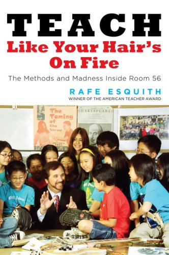 Teach Like Your Hair's on Fire: The Methods and Madness Inside Room 56 9780670038152