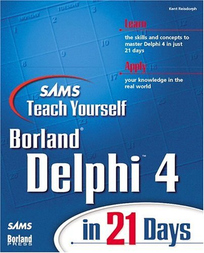 Teach Yourself Delphi 4 in 21 Days - Reisdorph, Kent / Calvert, Charlie / Reisdorph