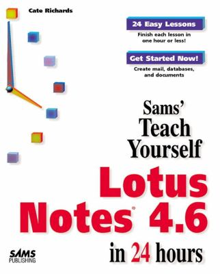 Teach Yourself Lotus Notes 4.6 9780672312564