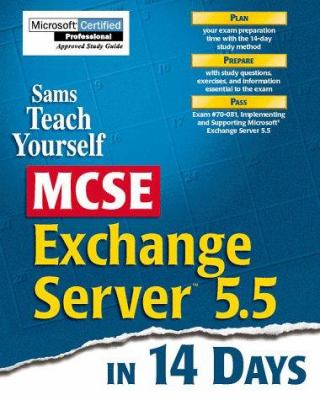 Teach Yourself MCSE Exchange Server 5.5 in 14 Days 9780672312762