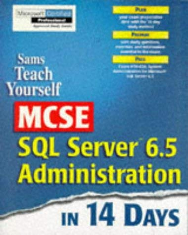 Teach Yourself MCSE SQL Server 6.5 Administration in 14 Days 9780672313127