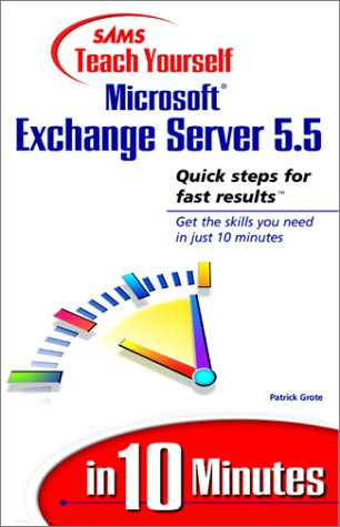Teach Yourself Microsoft Exchange Server 5.5 in 10 Minutes 9780672315565
