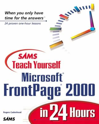Teach Yourself Microsoft FrontPage 2000 in 24 Hours 9780672315008