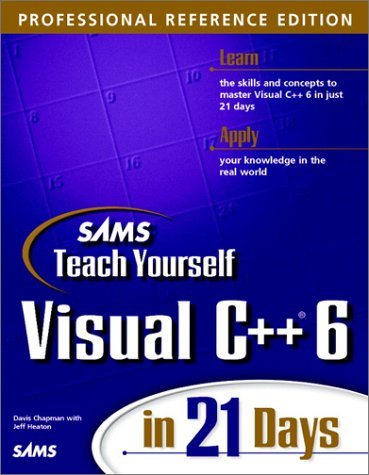 Teach Yourself Visual C++ 6 in 21 Days Professional Reference [With *] 9780672314049