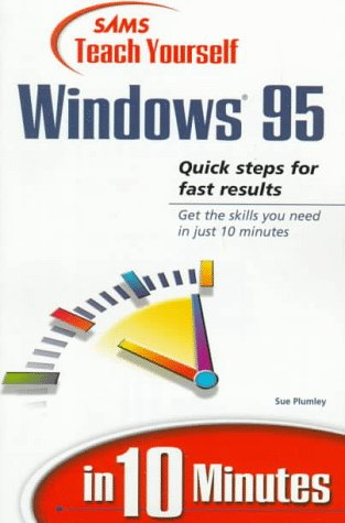 Teach Yourself Windows 95 in 10 Minutes 9780672313165