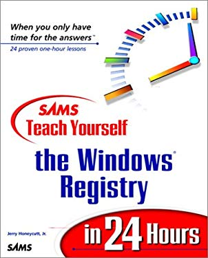 Teach Yourself the Windows Registry in 24 Hours 9780672315527