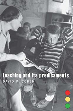 Teaching and Its Predicaments 9780674051102