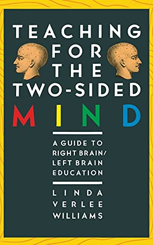 Teaching for the Two-Sided Mind: A Guide to Right Brain/Left Brain Education 9780671622398