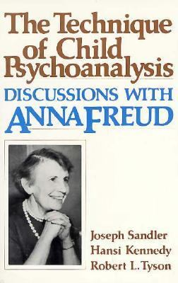 Technique of Child Psychoanalysis: Discussions with Anna Freud 9780674871014