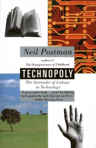 Technopoly: The Surrender of Culture to Technology 9780679745402