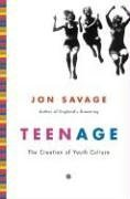 Teenage: The Creation of Youth Culture 9780670038374