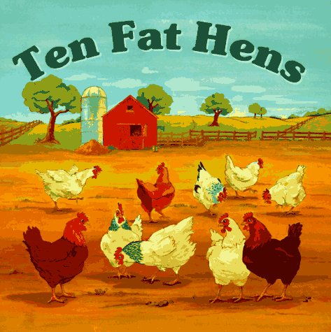 Ten Fat Hens By Tony Geiss Intervisual Books Kathryn