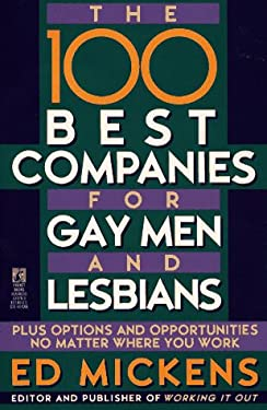 The 100 Best Companies for Gay Men and Lesbians: Plus Options and Opportunities No Matter... 9780671874797