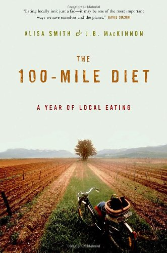 The 100-Mile Diet: A Year of Local Eating 9780679314820