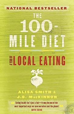 The 100-Mile Diet: A Year of Local Eating 9780679314837